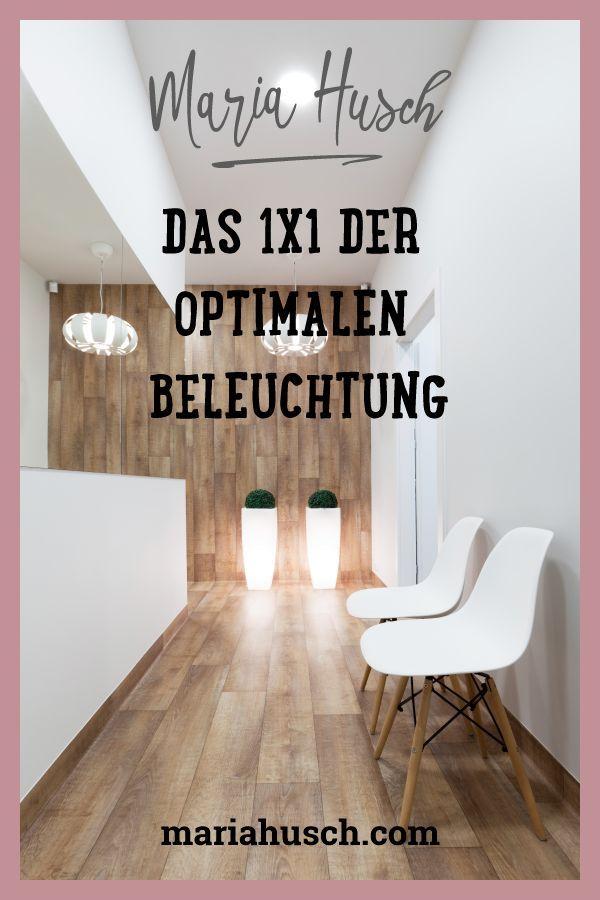 Das 1x1 Der Optimalen Beleuchtung In Deinem Glucklichen Zuhause Maria Husch Beleuchtung Wohnzimmer Licht Lampen