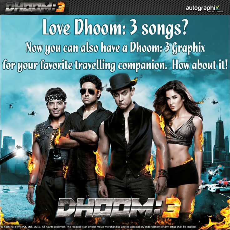 Love Dhoom: 3 songs? Now you can also have a Dhoom: 3 Graphix for your favorite travelling companion.  How about it!  Click for details: http://www.autographix.com/dhoom3_collection.php Call to order: 18002670229
