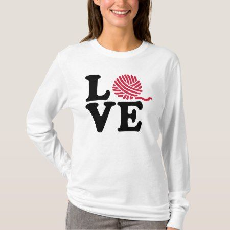 Wool knitting love T-Shirt - tap to personalize and get yours