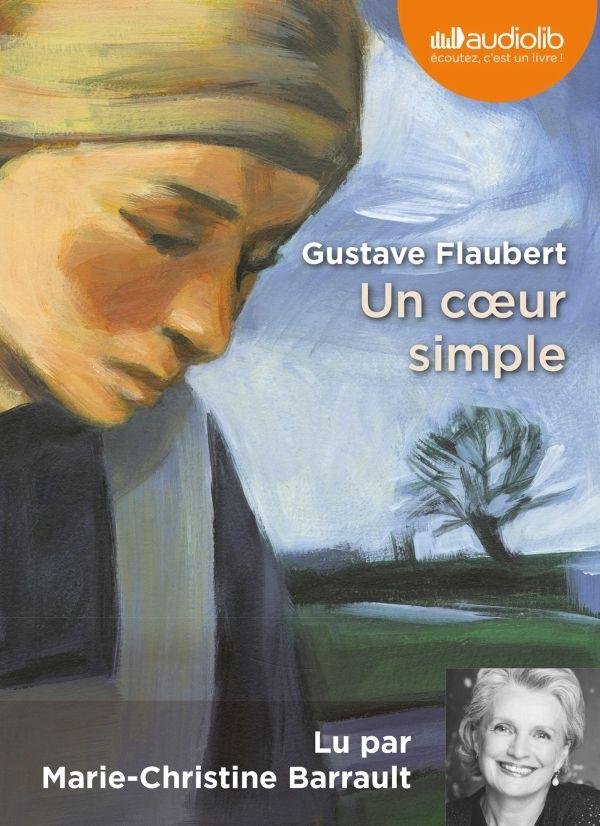 """Un coeur simple"" de Gustave Flaubert, lu par Marie-Christine Barrault."