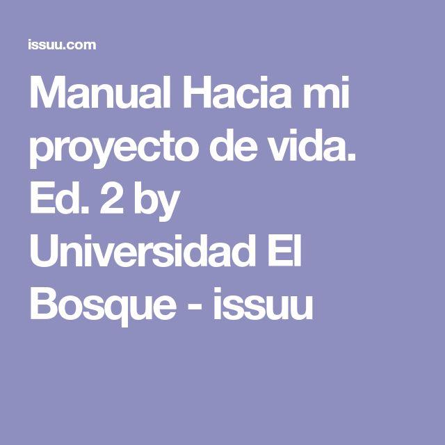 Manual Hacia mi proyecto de vida. Ed. 2 by Universidad El Bosque - issuu