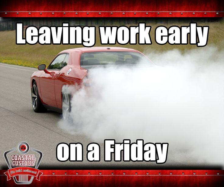 Leaving work early on a Friday. #FridayFunny #CoastalCustoms