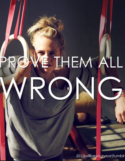 prove them all wrong!! #fitspo