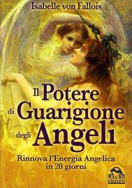 Il Potere di Guarigione degli Angeli Isabelle Von Fallois