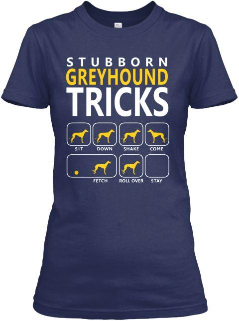 Greyhound Tricks *Stubborn Edition* | Teespring