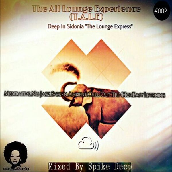 "Check out ""The All Lounge Experience (T.A.L.E) #002 Mixed By Spike Deep"" by Spike Deep on Mixcloud"