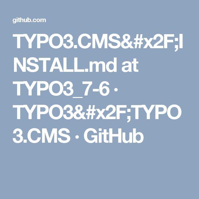 TYPO3.CMS/INSTALL.md at TYPO3_7-6 · TYPO3/TYPO3.CMS · GitHub