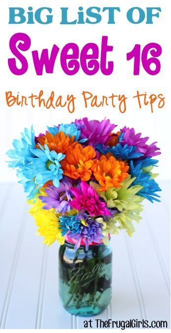 BIG List of Sweet 16 Birthday Party Tips and Ideas! ~ at ...