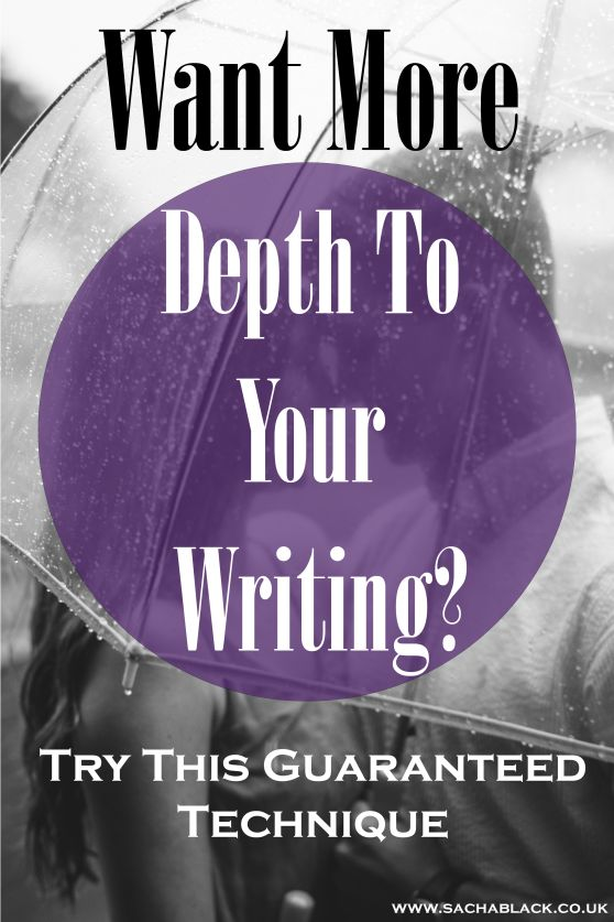 You Need To Try This Guaranteed Method of Creating Depth In Your Writing                                                                                                                                                                                 More