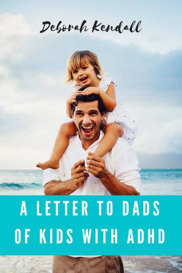 Dads fix things, but not ADHD. Read this letter to Dads of kids with ADHD...