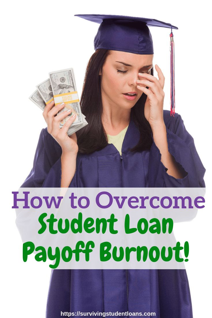 What You Need to Do to Overcome Student Loan Payoff Burnout