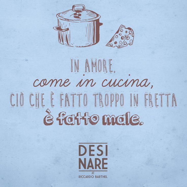 In amore, come in cucina, ciò che è fatto troppo in fretta è fatto male.