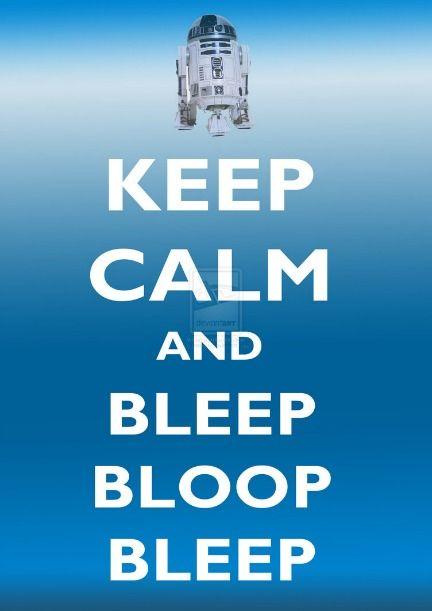 Keep Calm and Bleep Bloop Beep: 25 #StarWars Posters