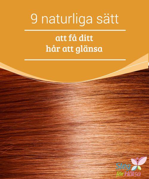9 naturliga sätt att få ditt hår att glänsa  Om du vill få ditt hår att #glänsa och ha det friskt och #vackert varje dag, #fortsätt då att läsa för denna #artikel är för dig.