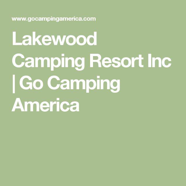 Lakewood Camping Resort Inc | Go Camping America