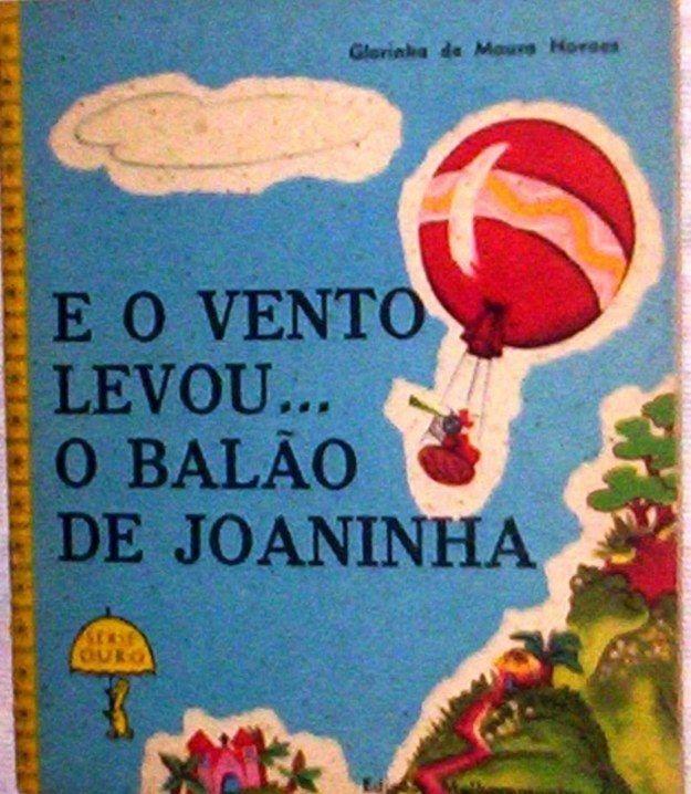 E o Vento Levou… O Balão de Joaninha   40 livros que vão fazer você morrer de saudades da infância