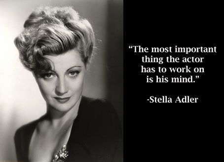 25+ best ideas about Stella adler on Pinterest | Acting quotes ...