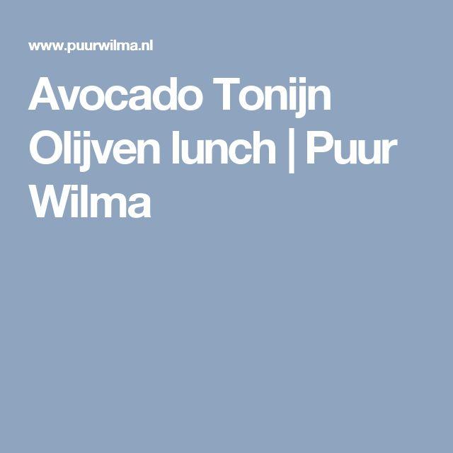Avocado Tonijn Olijven lunch | Puur Wilma