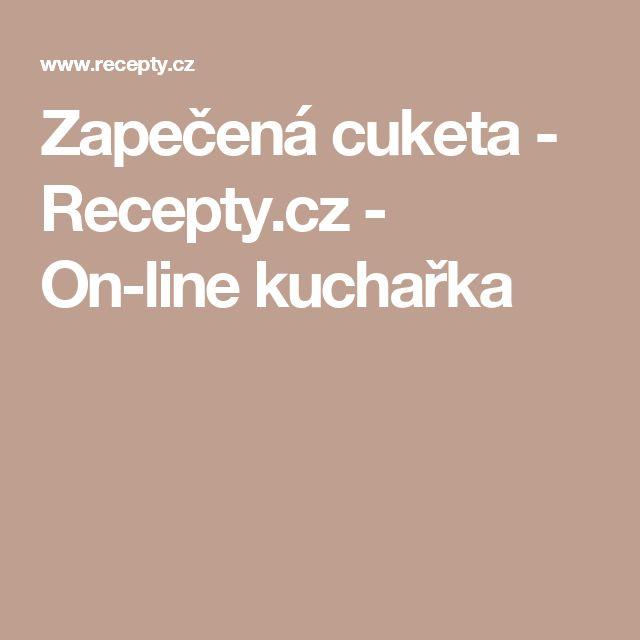 Zapečená cuketa - Recepty.cz - On-line kuchařka
