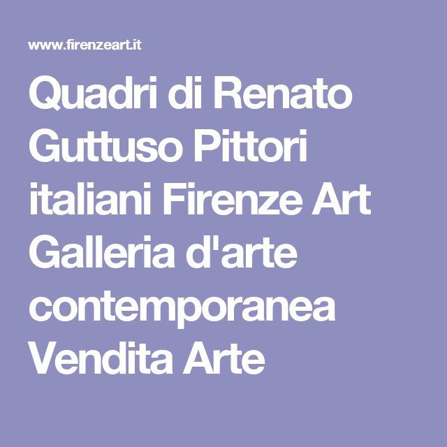 Quadri di Renato Guttuso Pittori italiani Firenze Art Galleria d'arte contemporanea Vendita Arte