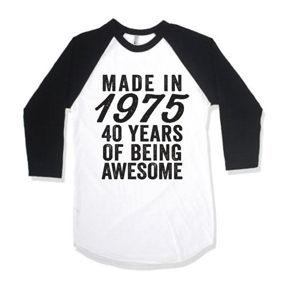 Made In 1975 40 Years Of Being Awesome by AwesomeBestFriendsTs