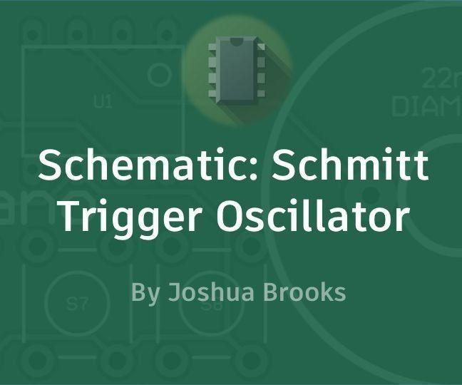 Schematic - Schmitt Trigger Oscillator