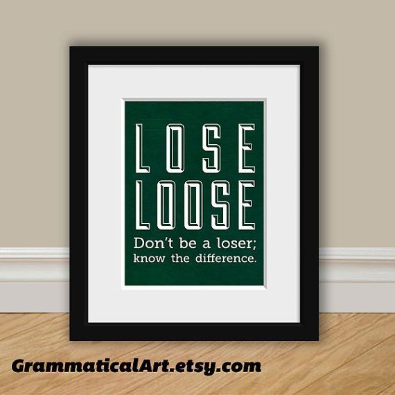 Grammar Lose and Loose Print Perfect English Gift Teacher Gifts for Teachers Typographic Print English Gifts Gag Gift Office Decor on Etsy, $18.00