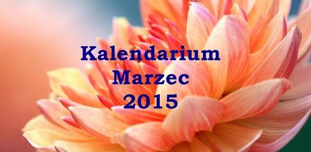 Kalendarium – marzec 2015