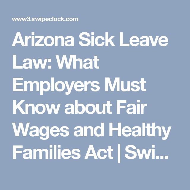 Arizona Sick Leave Law: What Employers Must Know about Fair Wages and Healthy Families Act | SwipeClock Workforce Management