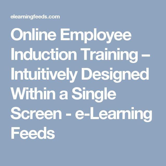 Online Employee Induction Training – Intuitively Designed Within a Single Screen - e-Learning Feeds