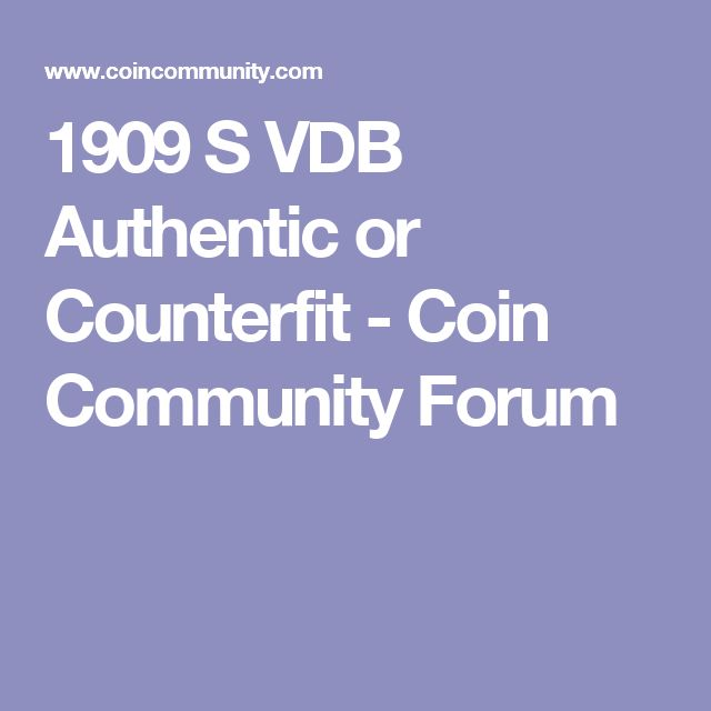 1909 S VDB Authentic or Counterfit - Coin Community Forum