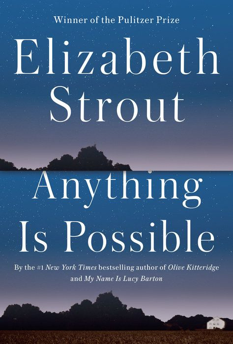 """Anything is Possible"" An unforgettable cast of small-town characters copes with love and loss in this new work of fiction by #1 bestselling author and Pulitzer Prize winner Elizabeth Strout."