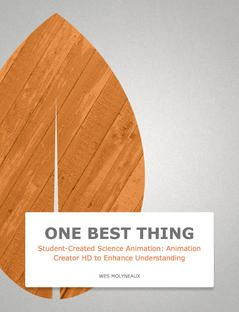 Student-Created Science Animation: Animation Creator HD to Enhance Understanding by Wes Molyneaux with iBooks.