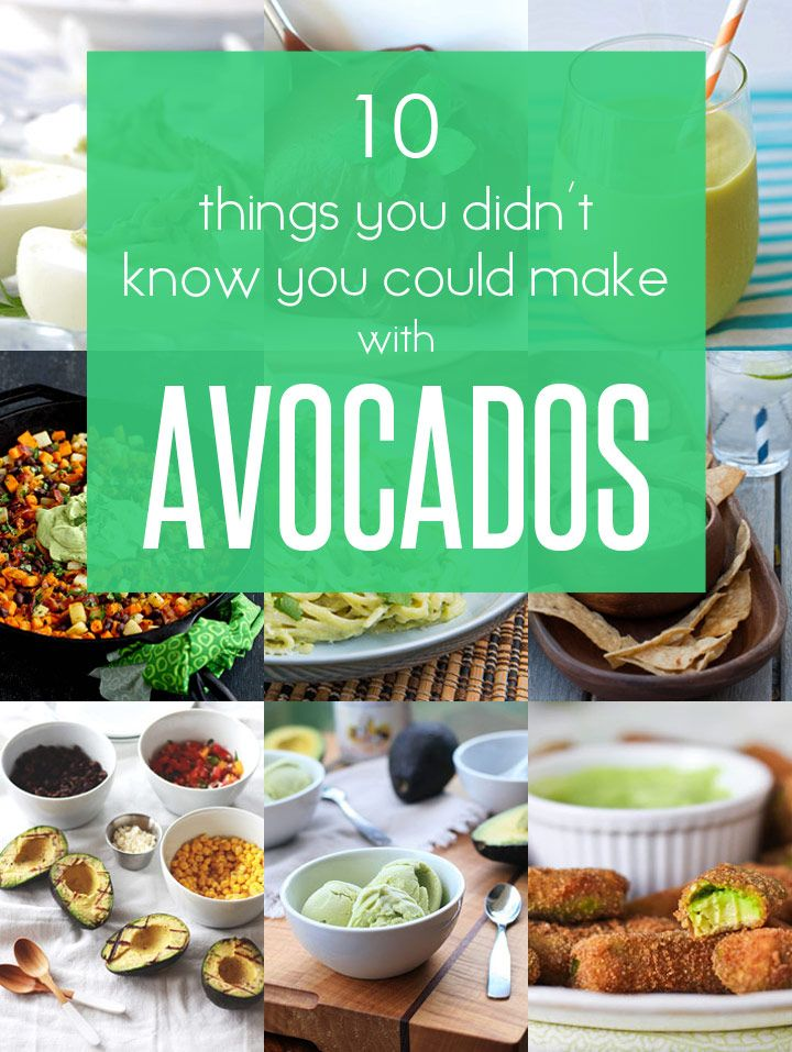 10 Things You Didn't Know You Could Make with Avocados