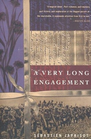 A Very Long Engagement  by Sébastien Japrisot  Recommended By: Concetta