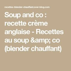 17 best ideas about blender chauffant on pinterest recette soupe blender chauffant blender - Recettes soup and co ...