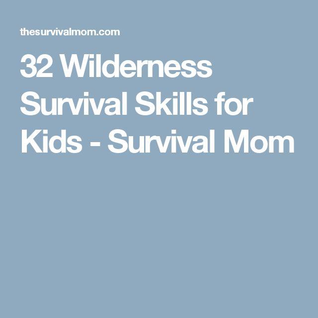 32 Wilderness Survival Skills for Kids - Survival Mom