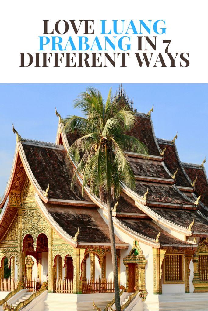 Love Luang Prabang in 7 Different Ways