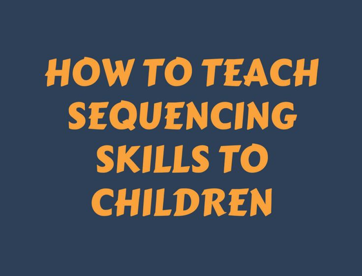 How to Teach Sequencing Skills to Children