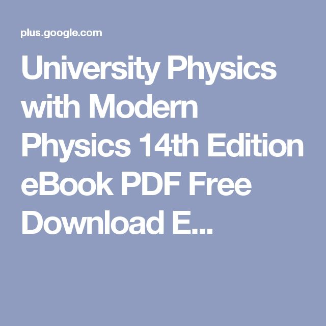 University Physics with Modern Physics 14th Edition eBook PDF Free Download E...