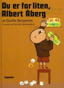 Du er for liten, Albert Åberg av Gunilla Bergström (Innbundet)