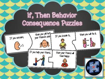 """Behavior Consequence: """"If, Then"""" Statement Puzzles: Includes 10 sets, for a total of 20 puzzle pieces. Great as an aid for students to learn through words and visuals consequences for both positive and negative behaviors."""