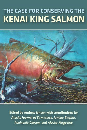 Download The Case for Conserving the Kenai King Salmon PDF EPUB - EBOOK EPUB PDF MOBI KINDLE  CLICK HERE >> http://centerebooks.xyz/download-the-case-for-conserving-the-kenai-king-salmon-pdf-epub/  ... The Case for Conserving the Kenai King Salmon by andrew case DOWNLOAD PDF KINDLE MOBI EPUB   Description:   The King Salmon (a.k.a. Chinook Salmon) is the iconic symbol and state  fish of Alaska. Yet annual spawning runs for this legendary species,  which used to number in hu