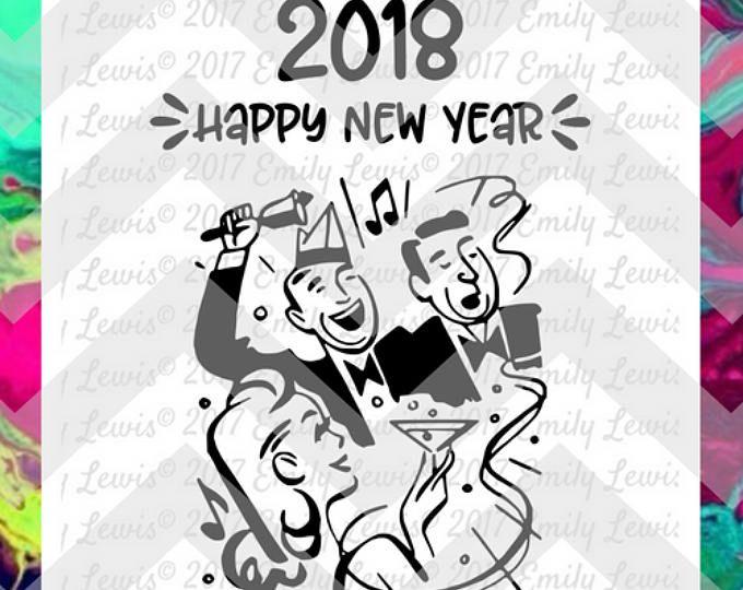 Happy New Year 2018 - New Year SVG - 2018 SVG - New Year svg files - 2018 svg files - new years eve svgs - new year cut files - new year