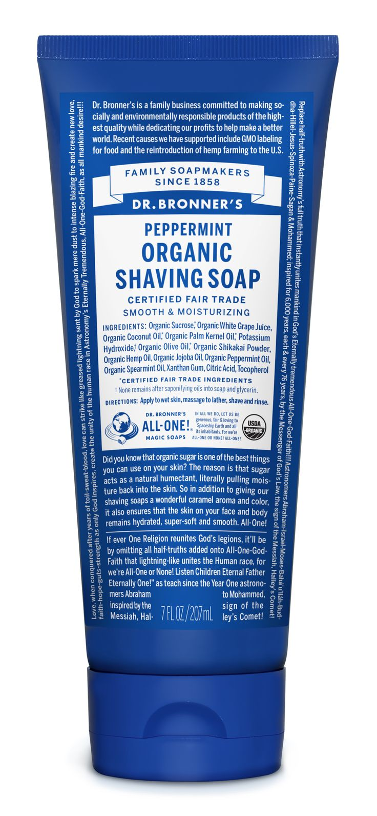Dr. Bronner's Peppermint Organic Shaving Soap: Get a close, comfortable shave with organic ingredients that nourish and cleanse the skin! Like organic shikakai powder from India, used there for centuries on hair and body. And fair trade & organic sugar from Paraguay, giving our Shaving Soaps a delightful caramel color and aroma, moisturizing and soothing naturally.