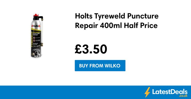 Holts Tyreweld Puncture Repair 400ml Half Price, £3.50 at Wilko