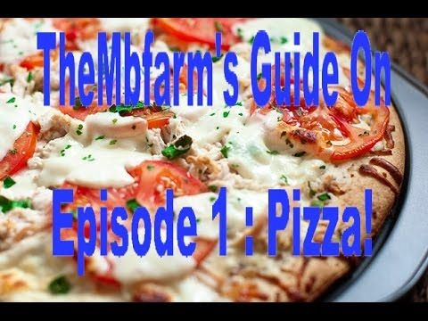 TheMbfarm's Guide On Episode 1 : Pizza! - YouTube