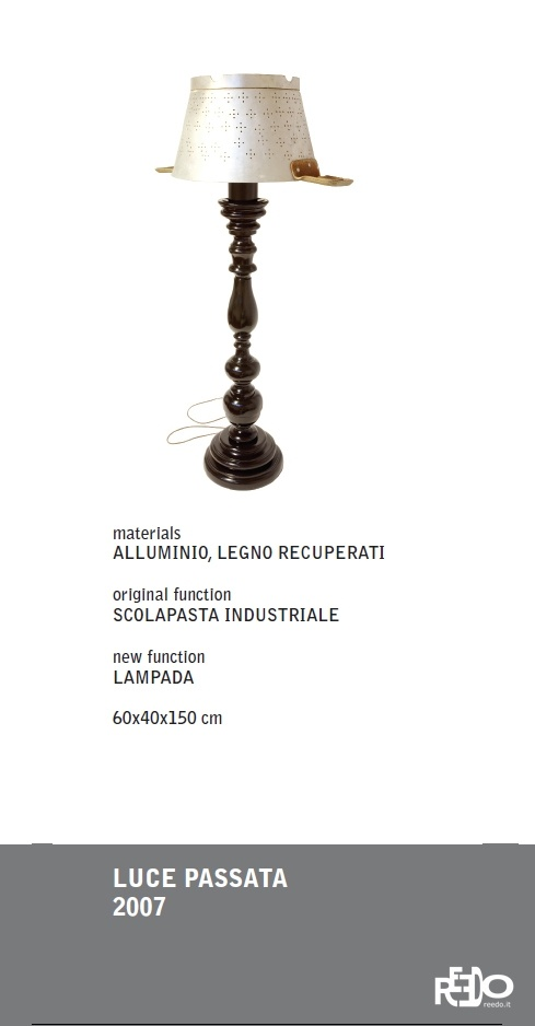 Luce passata, 2007  Fethi Atakol reuse desgin    Price and info: reedo@reedo.it