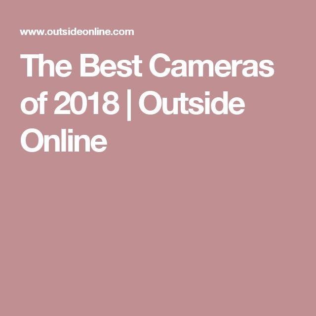 The Best Cameras of 2018 | Outside Online