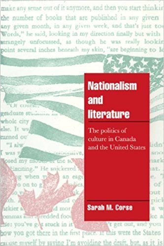 Nationalism and Literature: The Politics of Culture in Canada and the United States: Sarah M. Corse: 9780521579124: Books - Amazon.ca